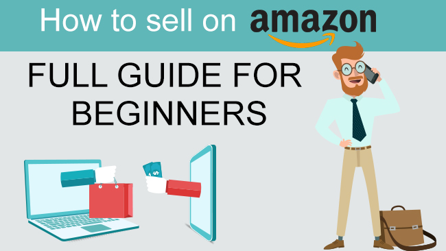 How To Sell On Amazon - Full Guide For Beginners